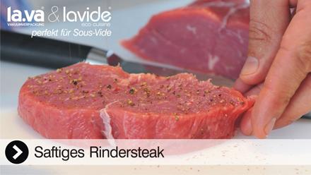 Sous-Vide Video Rindfleisch - Rindersteak - Dieser Sous-Vide Film zeigt, wie einfach es ist mit einem Lavide Sous-Vide Gerät Rindfleisch zuzubereiten, dass es auf der Zunge zergeht - lecker! Jetzt anklicken, das Sous-Vide Video Rindfleisch von Lavide.