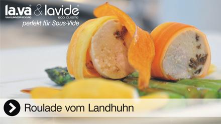 Sous-Vide Video Roulade vom Landhuhn - Dieses Sousvide Video zeigt, wie einfach es ist mit einem Lavide Sous-Vide Gerät eine leckere Roulade vom Landhuhn zuzubereiten. Jetzt anklicken, das Sous-Vide Video Roulade vom Landhuhn - lecker!