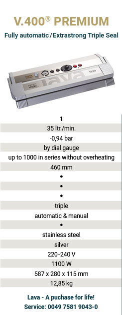 Buy now: The brandnew Lava Vacuum Sealer V.400 Premium in the stainless-steel housing with a 46 cm triple sealing bar: Vacuum Sealer for restaurant, commercial and industry